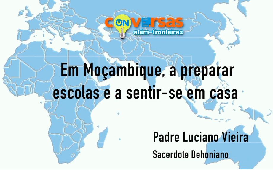Conversas Além-Fronteiras: Em Moçambique, a preparar escolas e a sentir-se em casa